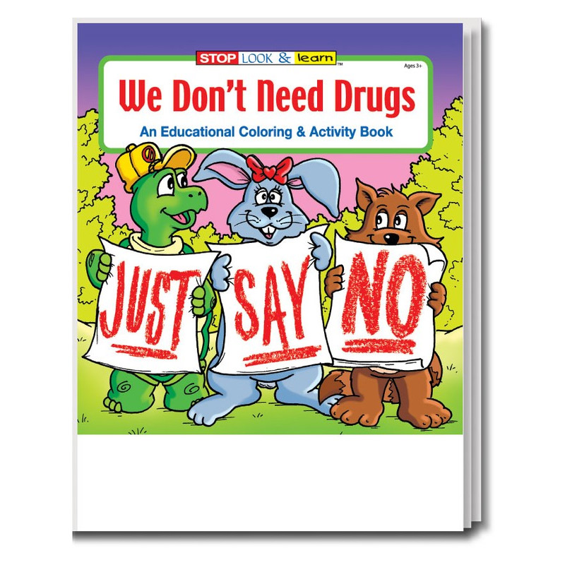 We Don't Need Drugs Coloring & Activity Book